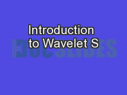Introduction to Wavelet S