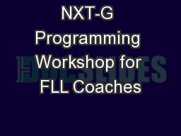 NXT-G Programming Workshop for FLL Coaches PowerPoint PPT Presentation