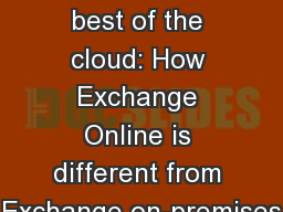Making the best of the cloud: How Exchange Online is different from Exchange on-premises