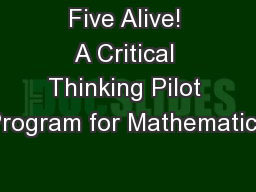 � Five Alive!   A Critical Thinking Pilot Program for Mathematics