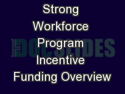 Strong Workforce Program Incentive Funding Overview