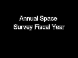 Annual Space Survey Fiscal Year PowerPoint PPT Presentation