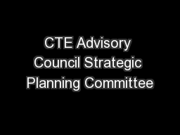 CTE Advisory Council Strategic Planning Committee