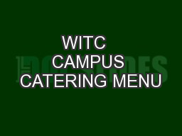 WITC   CAMPUS CATERING MENU