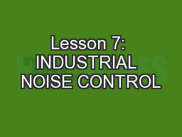 Lesson 7: INDUSTRIAL  NOISE CONTROL