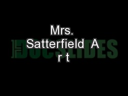 Mrs. Satterfield  A r t PowerPoint PPT Presentation