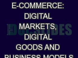 Chapter 10 E-COMMERCE: DIGITAL MARKETS, DIGITAL GOODS AND BUSINESS MODELS