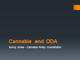 Cannabis and ODA	 Sunny Jones – Cannabis Policy Coordinator