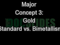 Major Concept 3: Gold Standard vs. Bimetallism