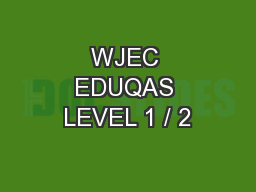 WJEC EDUQAS LEVEL 1 / 2