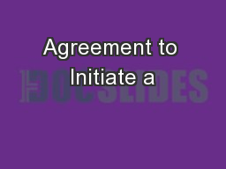Agreement to Initiate a