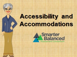 Accessibility and Accommodations PowerPoint PPT Presentation