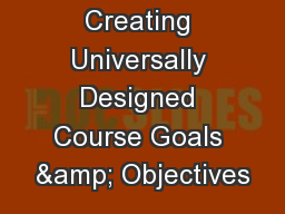 Creating Universally Designed Course Goals & Objectives PowerPoint PPT Presentation