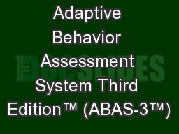 Adaptive Behavior Assessment System Third Edition™ (ABAS-3™)