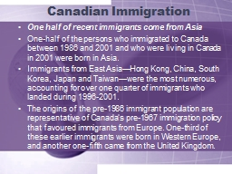 Canadian Immigration One half of recent immigrants come from Asia