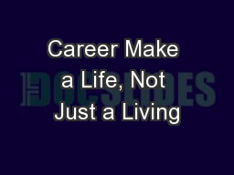 Career Make a Life, Not Just a Living