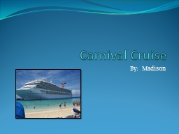 Carnival Cruise By:  Madison