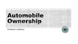 Automobile Ownership FirstName