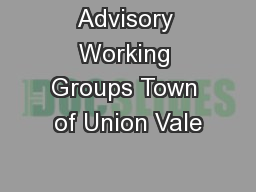 Advisory Working Groups Town of Union Vale