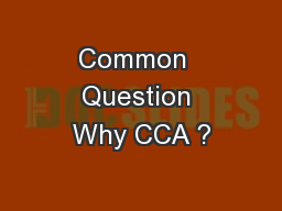 Common  Question Why CCA ?