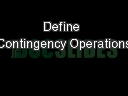Define Contingency Operations