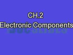 CH.2 Electronic Components PowerPoint PPT Presentation