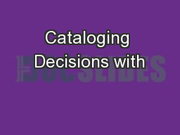 Cataloging Decisions with
