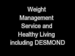 Weight Management Service and Healthy Living including DESMOND