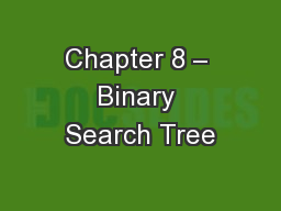 Chapter 8 � Binary Search Tree
