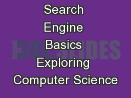 Search Engine Basics Exploring Computer Science
