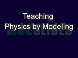 Teaching Physics by Modeling