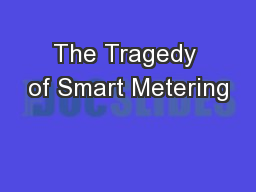 The Tragedy of Smart Metering PowerPoint PPT Presentation