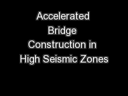 Accelerated Bridge Construction in High Seismic Zones