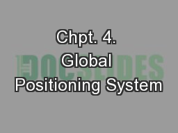 Chpt. 4. Global Positioning System