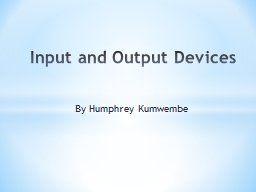 Input, Output and Communication Devices PowerPoint PPT Presentation