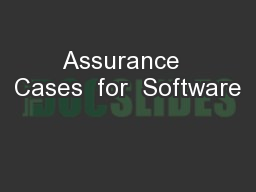 Assurance  Cases  for  Software