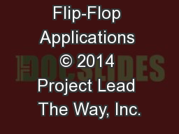 Flip-Flop Applications © 2014 Project Lead The Way, Inc. PowerPoint PPT Presentation
