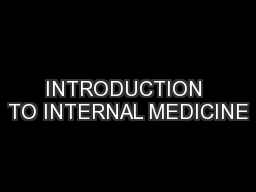 INTRODUCTION TO INTERNAL MEDICINE