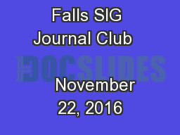 Balance and Falls SIG Journal Club                             November 22, 2016