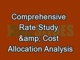 Comprehensive Rate Study & Cost Allocation Analysis