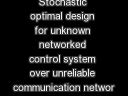 Stochastic optimal design for unknown networked control system over unreliable communication networ