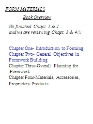 FORM MATERIALS We finished  Chapt. 1 & 2