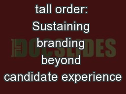 Fulfilling the tall order: Sustaining branding beyond candidate experience