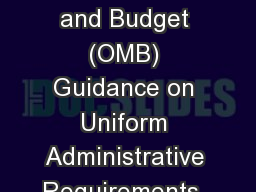 Office of Management and Budget (OMB) Guidance on Uniform Administrative Requirements, Cost Princip
