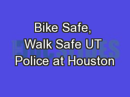 Bike Safe, Walk Safe UT Police at Houston