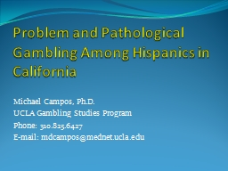 Problem and Pathological Gambling Among Hispanics in California