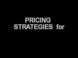 PRICING STRATEGIES  for
