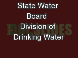 State Water Board  Division of Drinking Water PowerPoint PPT Presentation