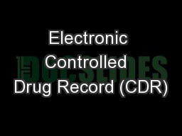 Electronic Controlled  Drug Record (CDR)
