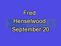 Fred Henselwood September 20